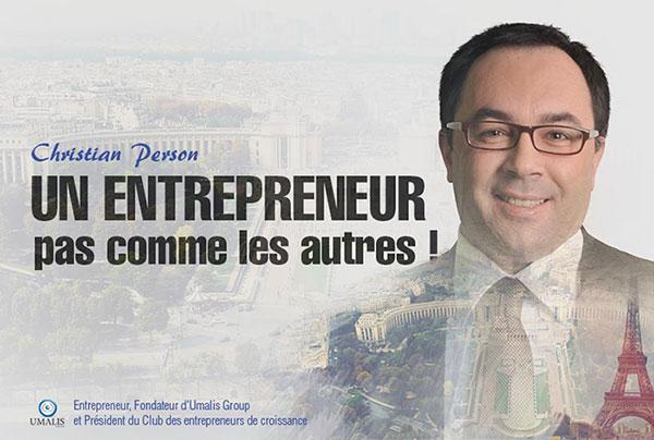 Christian Person, un entrepreneur pas comme les autres -